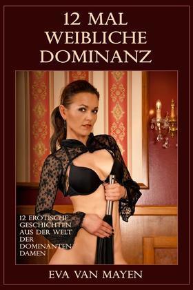 12 mal weibliche Dominanz