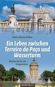 Ein Leben zwischen Terreiro do Paco und Wasserturm