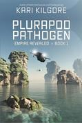 Plurapod Pathogen: Empire Revealed ? Book 1