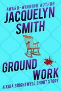 Ground Work: A Kira Brightwell Short Story