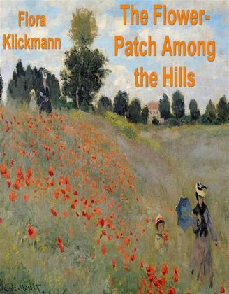 The Flower-Patch Among the Hills