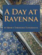 A Day at Ravenna