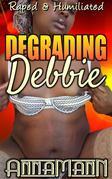 Degrading Debbie