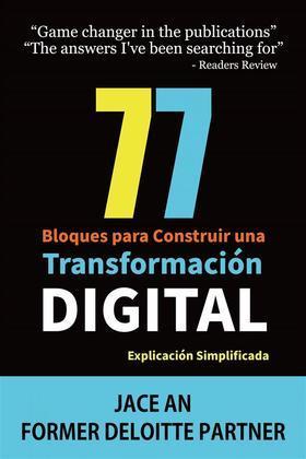 77 Bloques Para Construir Una Transformación Digital: Explicación Simplificada
