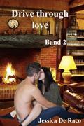 Drive Through Love, Band 2