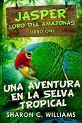 Jasper, Loro Del Amazonas