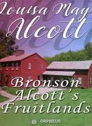 Bronson Alcott's Fruitlands, compiled by Clara Endicott Sears - With Transcendental Wild Oats, by Louisa M. Alcott