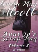 Aunt Jo's Scrap-Bag, Volume 3 / Cupid and Chow-chow, etc.