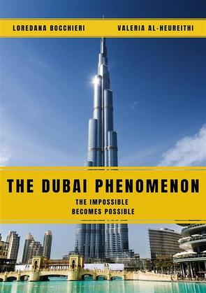 The Dubai Phenomenon - The impossible becomes possible