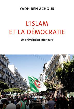 L'islam et la démocratie. Une révolution intérieure