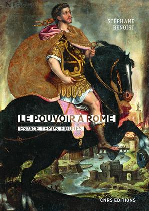 Le pouvoir à Rome. Espace, temps, figures