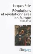 Révolutions et révolutionnaires en Europe (1789-1918)