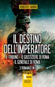 Il destino dell'imperatore. 3 romanzi in 1