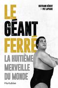 Le Géant Ferré. La huitième merveille du monde