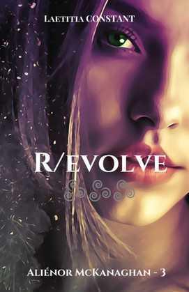 Aliénor McKanaghan - 3 : R/evolve