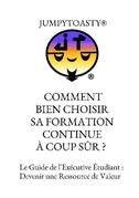 COMMENT BIEN CHOISIR SA FORMATION CONTINUE À COUP SÛR ?  (37698)