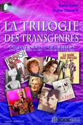 Trilogie des Transgenres et Travestis célèbres