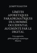 Limites aporétiques paradigmatiques de l'homme occidental augmenté par le digital