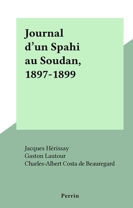 Journal d'un Spahi au Soudan, 1897-1899