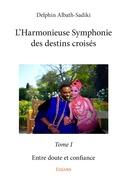L'Harmonieuse Symphonie des destins croisés - Tome I