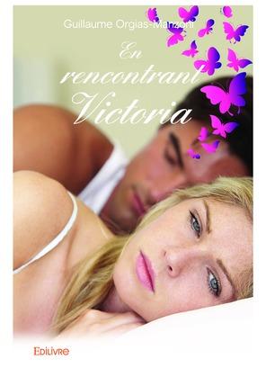 En rencontrant Victoria