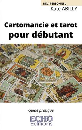 Cartomancie et tarot pour débutant
