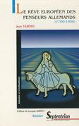 Le rêve européen des penseurs allemands (1700-1950)