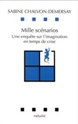 Mille scénarios : Une enquête sur l'imagination en temps de crise