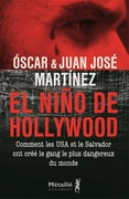 El Niño de Hollywood : Comment les USA et le Salvador ont créé le gang le plus dangereux du monde