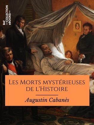 Les Morts mystérieuses de l'Histoire