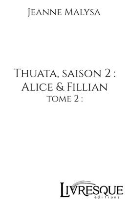 Thuata - Saison 2 : Alice & Fillian, tome 2