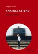 Anatole attend