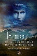 Douze jours : une initiation secrète au mystérieux pays des Dieux