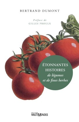 Étonnantes histoires de légumes et de fines herbes