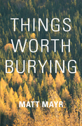 Things Worth Burying