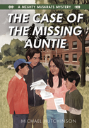 The Case of the Missing Auntie: A Mighty Muskrats Mystery: Book 2