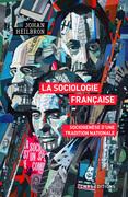 La sociologie française. Sociogenèse d'une tradition nationale