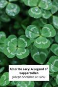 Ultor De Lacy: A Legend of Cappercullen