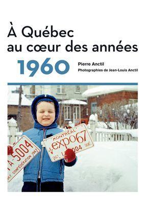 À Québec au cœur des années 1960