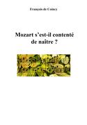 Mozart s'est-il contenté de naître ?