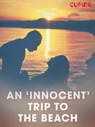 An 'Innocent' Trip to the Beach