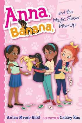 Anna, Banana, and the Magic Show Mix-Up