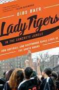 Lady Tigers in the Concrete Jungle
