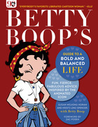 Betty Boop's Guide to a Bold and Balanced Life