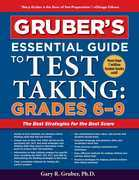 Gruber's Essential Guide to Test Taking: Grades 6-9