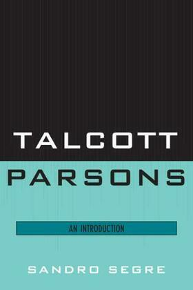 Talcott Parsons: An Introduction