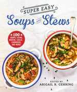 Super Easy Soups and Stews