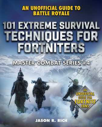 101 Extreme Survival Techniques for Fortniters