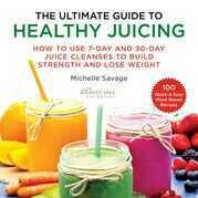 The Ultimate Guide to Healthy Juicing