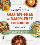 The Everything Gluten-Free & Dairy-Free Cookbook